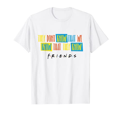 Friends They Don't Know Script Camiseta