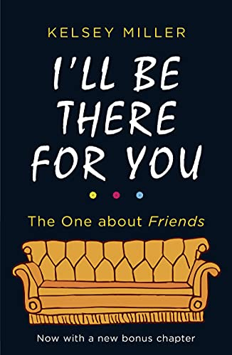 I'll Be There For You: With brand new bonus...