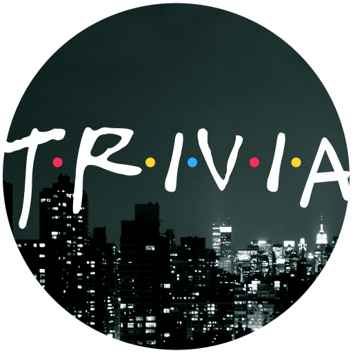 Trivia for FRIENDS - Fan quiz for the TV show